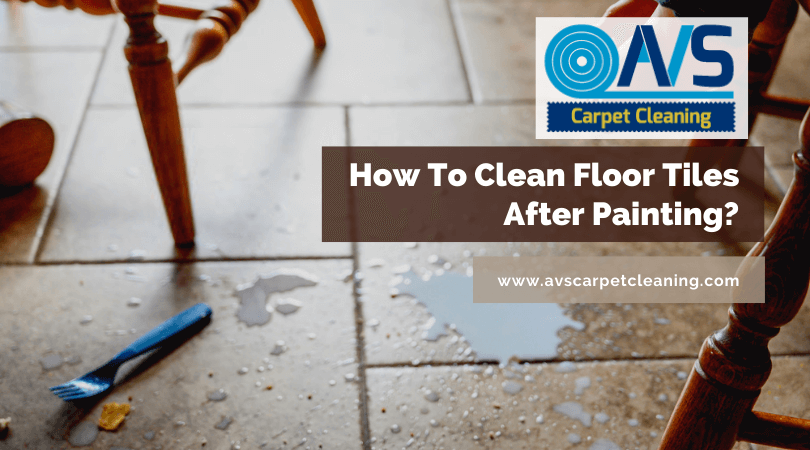 How To Clean Floor Tiles After Painting