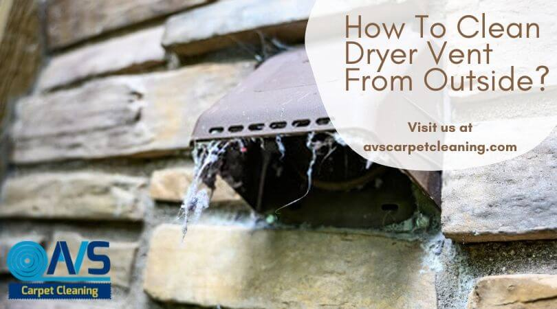 How To Clean Dryer Vent From Outside