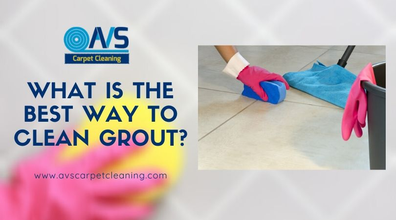 What Is The Best Way To Clean Grout?