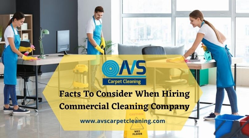 Facts To Consider When Hiring Commercial Cleaning Company