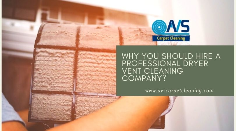 Why You Should Hire a Professional Dryer Vent Cleaning Company