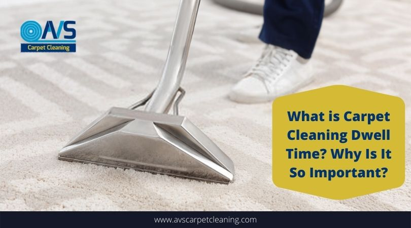 What is Carpet Cleaning Dwell Time? Why Is It So Important?