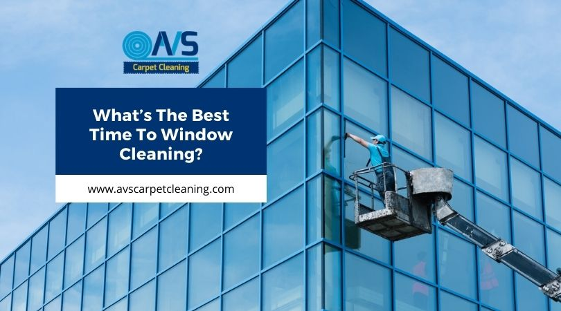What's The Best Time To Window Cleaning?