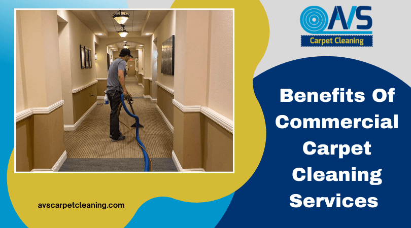 Benefits Of Commercial Carpet Cleaning Services