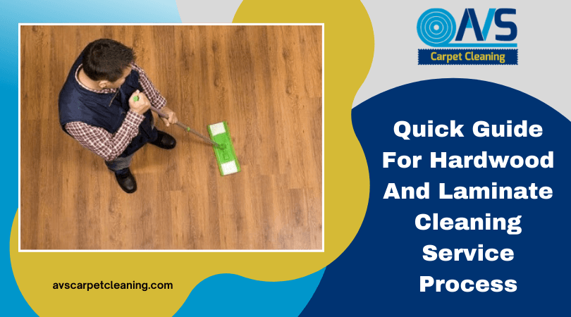 Quick Guide For Hardwood And Laminate Cleaning Service Process